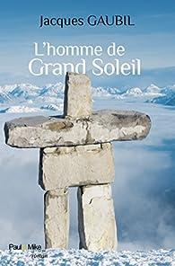 L'homme de Grand Soleil par Jacques Gaubil