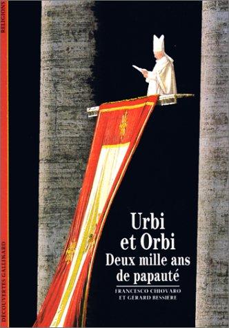 Urbi et Orbi : Deux mille ans de papauté