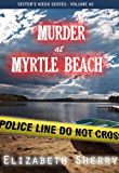 Murder At Myrtle Beach (Sisters Week Series Book 2)