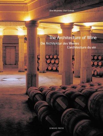 The Architecture of Wine par Dirk Meyhofer