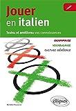 Jouer en Italien Testez et Améliorez Vos Connaissances Grammaire Vocabulaire Culture Générale