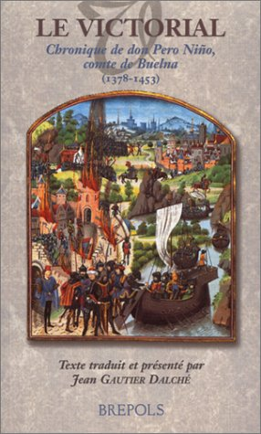 Le Victorial : Chronique de don Pero Niño, comte de Buelna, 1378-1453