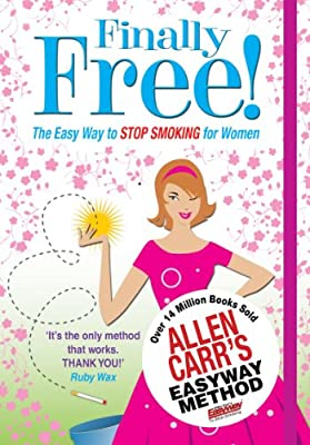 Allen Carr's Finally Free! The Easy Way to Stop Smoking for Women from Arcturus Publishing Limited