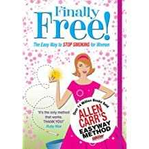 Allen Carr's Finally Free! The Easy Way to Stop Smoking for Women (English Edition)
