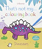Dinosaurs (Thats Not My Colouring Books)