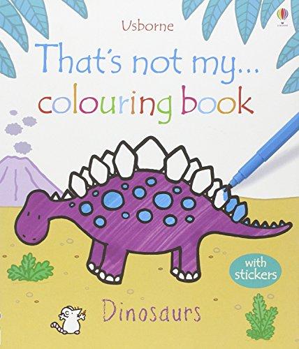 That's not my colouring... book. Dinosaurs (Libri da colorare)