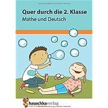 Quer durch die 2. Klasse, Mathe und Deutsch - Übungsblock (Lernspaß Übungsblöcke)