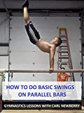 How to Do Basic Swings on Parallel Bars - Gymnastics Lessons with Carl Newberry [OV]