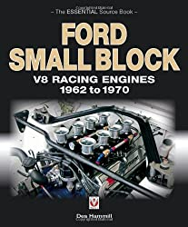 Ford Small Block V8 Racing Engines 1962 to 1970: The Essential Source Book
