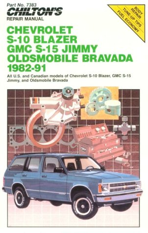 Chilton's Repair Manual: Chevy S-10 Blazer Gmc S-15 Jimmy Olds Bravada, 1982-91