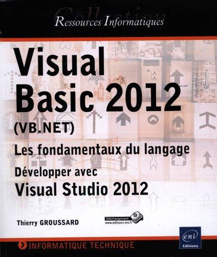 Visual Basic 2012 (VB.NET) - Les fondamentaux du langage - Développer avec Visual Studio 2012 par Thierry Groussard