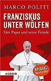 Franziskus unter Wölfen.  von Marco Politi