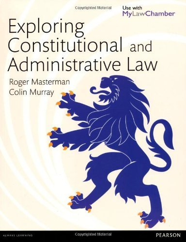 Exploring Constitutional and Administrative Law by Masterman, Roger, Murray, Mr Colin (2013) Paperback