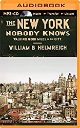 The New York Nobody Knows: Walking 6,000 Miles in the City by William B. Helmreich (2014-09-09)