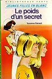 Le poids d'un secret - Série : Jeunes filles en blanc : Collection : Bibliothèque verte cartonnée & illustrée
