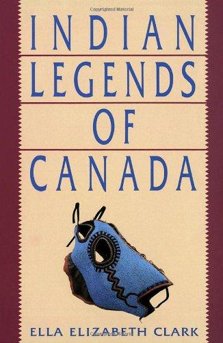 Indian Legends of Canada por Ella Elizabeth Clark
