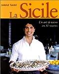 La Sicile : Un art de vivre en 50 rec...