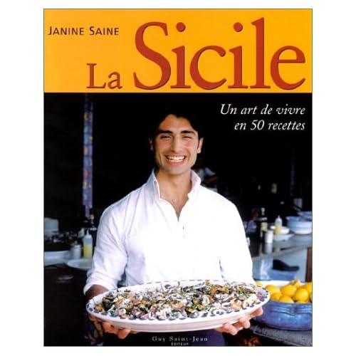 La Sicile : Un art de vivre en 50 recettes