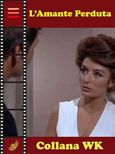 L'Amante Perduta: La Tenerezza dell'Amore (WK - Il Cinema dei Sentimenti Vol. 2) (Italian Edition) Modell Cinema