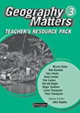 Geography Matters 3 Teacher's Resource Pack
