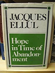 Hope in time of abandonment by Jacques Ellul (1973-08-02)
