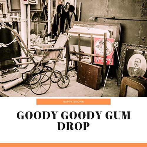 Goody Goody Gum Drop Nappy Brown