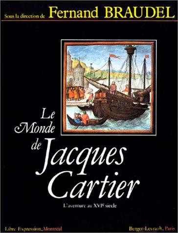 Le monde de Jacques Cartier par Fernand Braudel