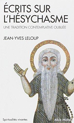 Ecrits sur l'hésychasme : Une tradition contemplative par Jean-Yves Leloup