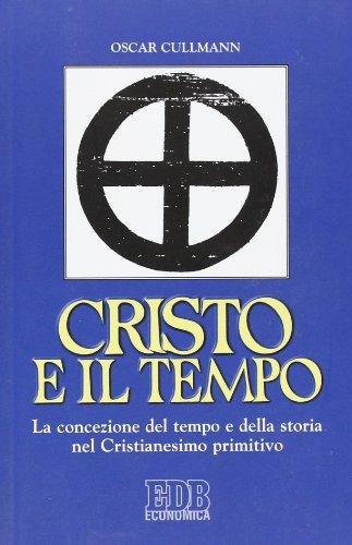 Cristo e il tempo. La concezione del tempo e della storia nel Cristianesimo primitivo