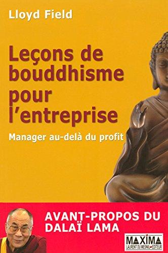 Leçons de bouddhisme pour l'entreprise : Manager au-delà du profit