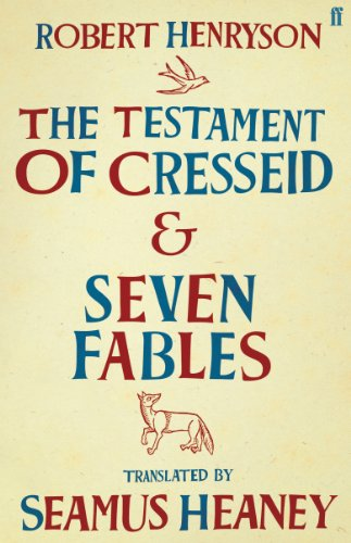 The Testament of Cresseid & Seven Fables: Translated by Seamus Heaney