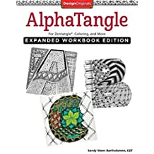 Alphatangle, Expanded Workbook Edition: For Zentangle?, Coloring, and More by Sandy Steen Bartholomew (2016-01-05)