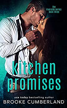 Kitchen Promises (The Riverside Trilogy Book 3) by [Cumberland, Brooke]