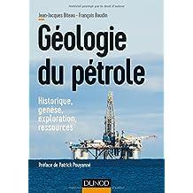 Géologie du pétrole - Historique, genèse, exploration, ressources