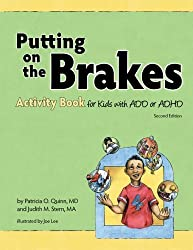 Putting on the Brakes Activity Book for Kids with Add or ADHD by Patricia O Quinn MD (2009-03-01)