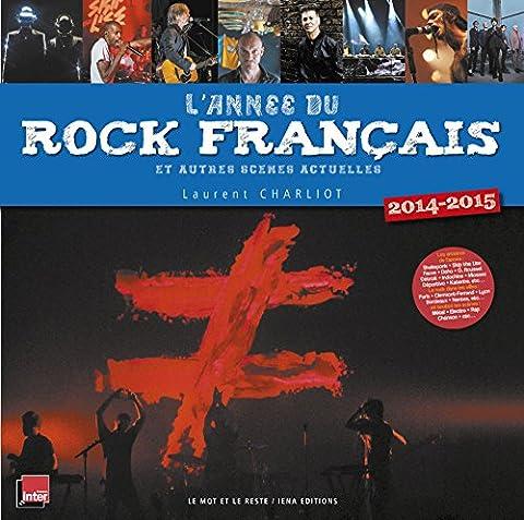L'année du rock français et autres scènes actuelles