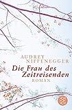 Die Frau des Zeitreisenden: Roman