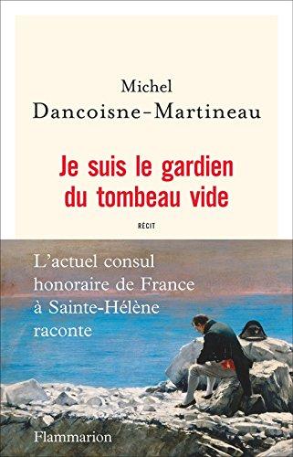 Je suis le gardien du tombeau vide - Michel Dancoisne-Martineau (2017)