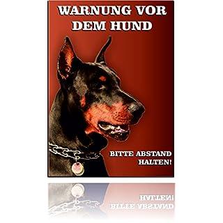 Hunde Schild Dobermann - Warnung vor dem Hund Schild (DIN A4 21 x 29,7 cm)