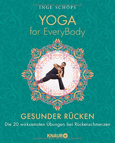 Yoga for EveryBody - Gesunder Rücken: Die 20 wirksamsten Übungen bei Rückenschmerzen