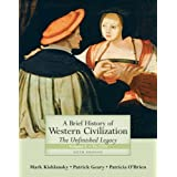 A Brief History of Western Civilization: The Unfinished Legacy, Volume I (to 1715)