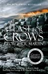 HBO's hit series A GAME OF THRONES is based on George R R Martin's internationally bestselling series A SONG OF ICE AND FIRE, the greatest fantasy epic of the modern age. A FEAST FOR CROWS is the fourth volume in the series.   'On the morning afte...