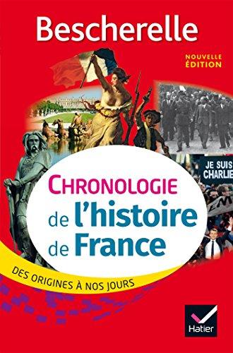Bescherelle Chronologie de l'histoire de France (édition 2017) : des origines à nos jours (Chronologies)