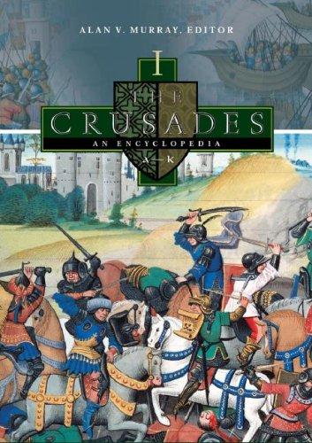The Crusades [4 Volumes]: An Encyclopedia por Alan V. Murray