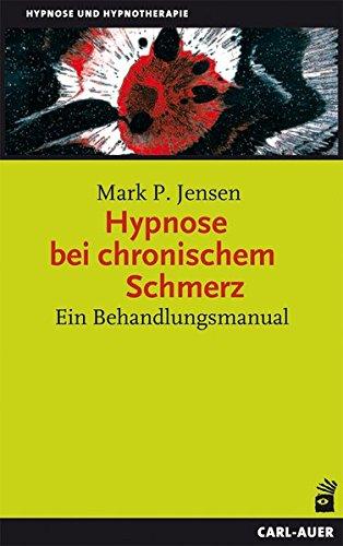 Hypnose bei chronischem Schmerz: Ein Behandlungsmanual