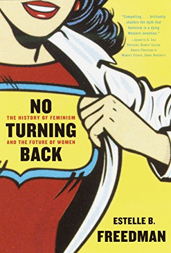 Pdfdownload no turning back the history of feminism and the the history of feminism is the chronological narrative of the movements and ideologies aimed at equal rights for women while feminists around the world have fandeluxe Gallery