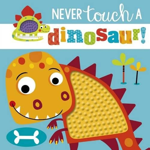 never-touch-a-dinosaur-touch-and-feel