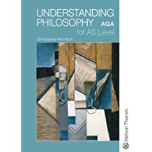 Understanding Philosophy for AS Level: AQA by Christopher Hamilton (6-May-2003) Paperback