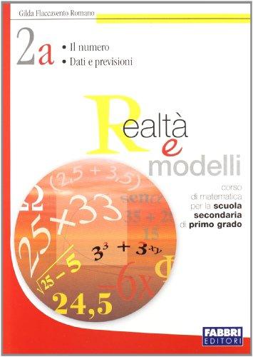 Realtà e modelli. Volume 2A-2B. Per la Scuola media