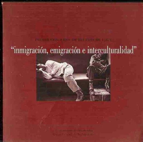 INMIGRACIóN, EMIGRACIóN E INTERCULTURALIDAD. PRIMER CONCURSO DE RELATOS DE U.G.T.